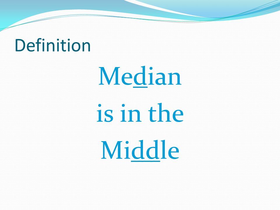 Definition Median is in the Middle