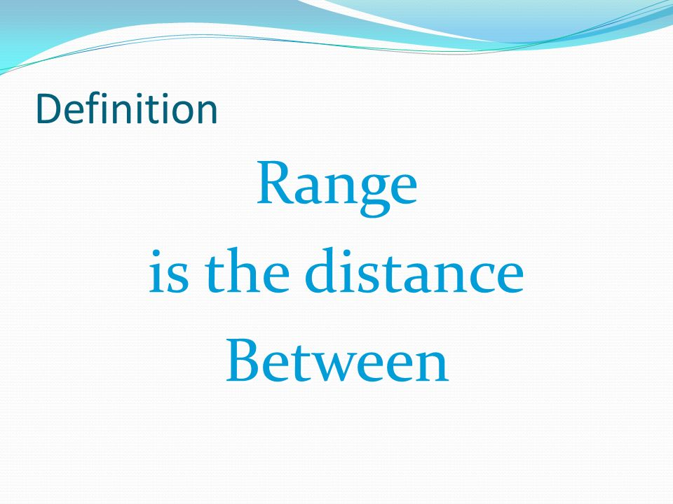 Range is the distance Between