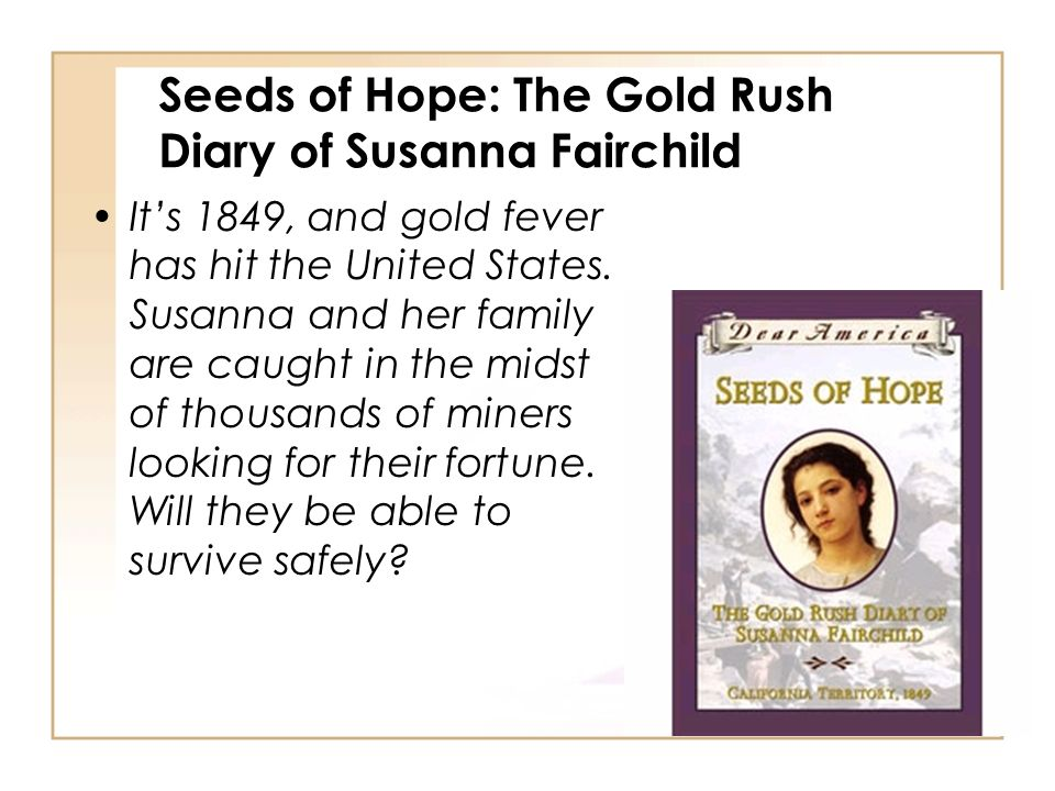 Seeds of Hope: The Gold Rush Diary of Susanna Fairchild