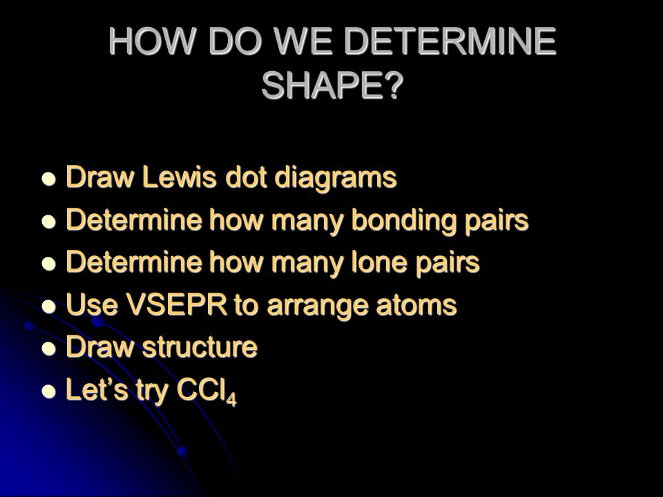 HOW DO WE DETERMINE SHAPE