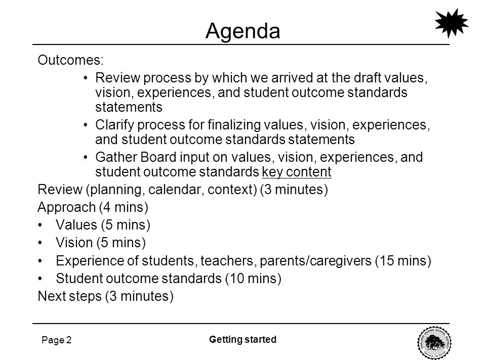 Agenda Outcomes: Review process by which we arrived at the draft values, vision, experiences, and student outcome standards statements.
