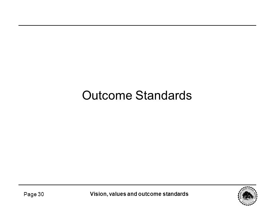 Outcome Standards Page 30 Vision, values and outcome standards