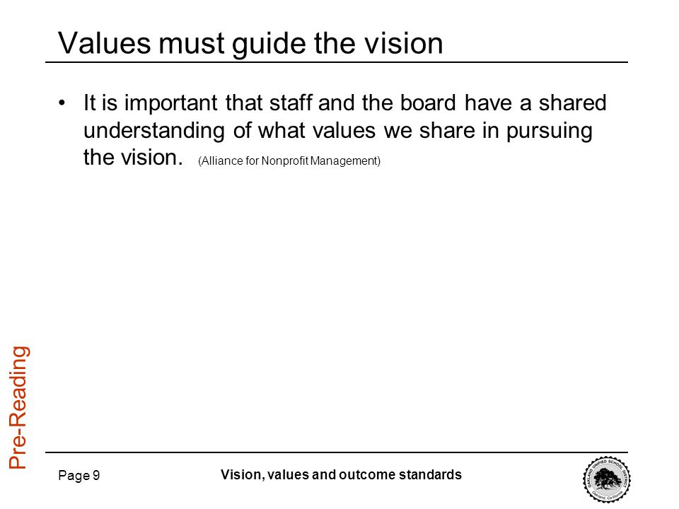 Values must guide the vision