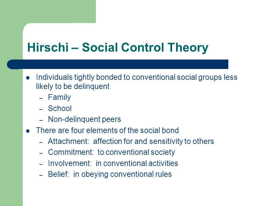 social control theory and delinquency A large body of criminological research inspired by social control theory has focused on how variations in the strength of individuals' bonds to.