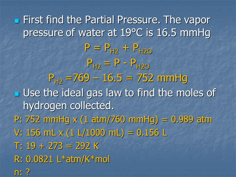 Use the ideal gas law to find the moles of hydrogen collected.