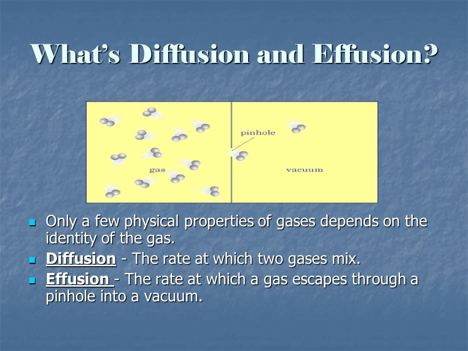 What's Diffusion and Effusion