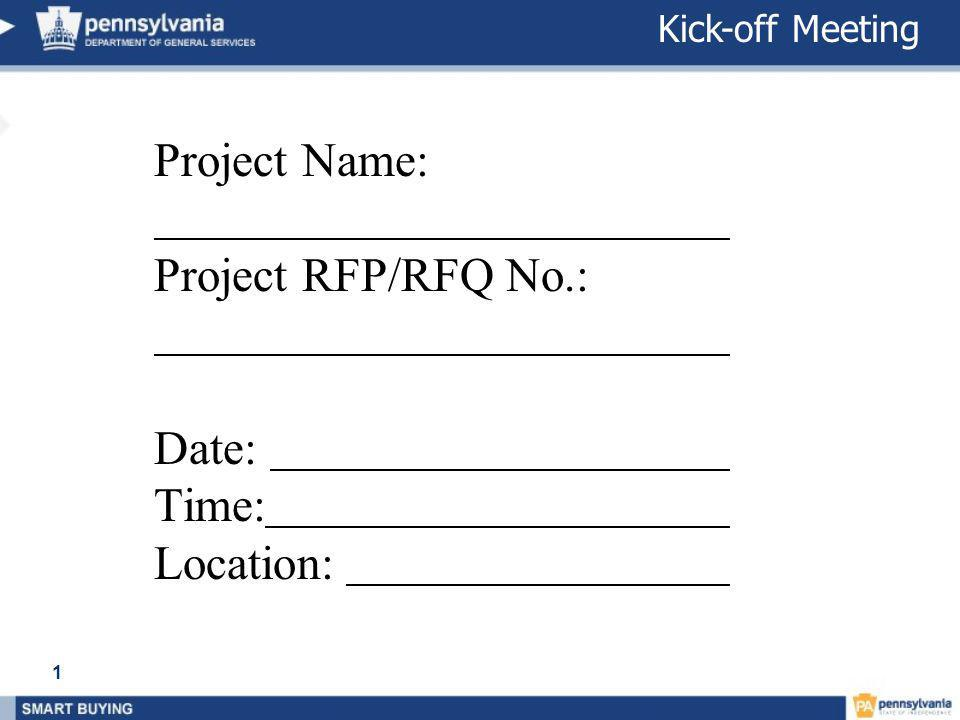 Project Name: Project RFP/RFQ No.: Date: Time: Location: