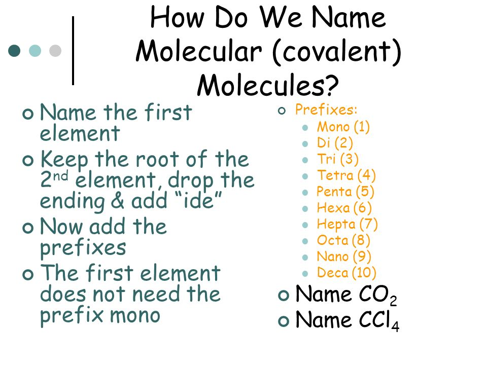 How Do We Name Molecular (covalent) Molecules