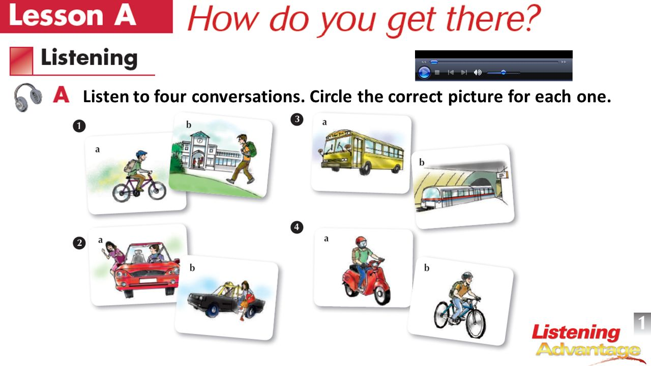 Listen to four conversations. Circle the correct picture for each one.