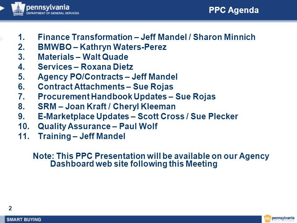 PPC Agenda Finance Transformation – Jeff Mandel / Sharon Minnich. BMWBO – Kathryn Waters-Perez. Materials – Walt Quade.