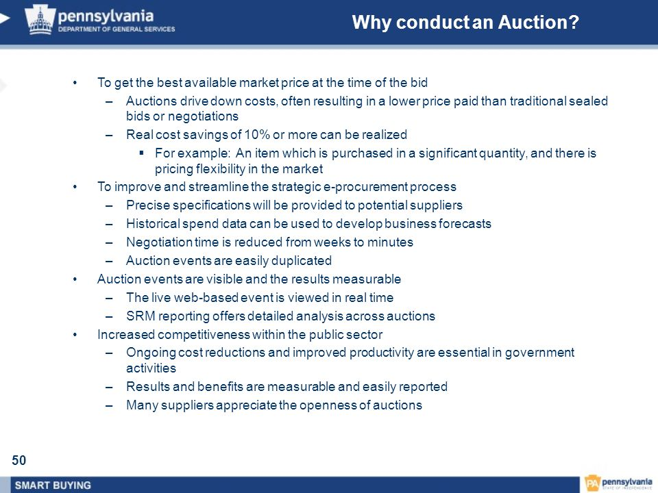 Why conduct an Auction To get the best available market price at the time of the bid.