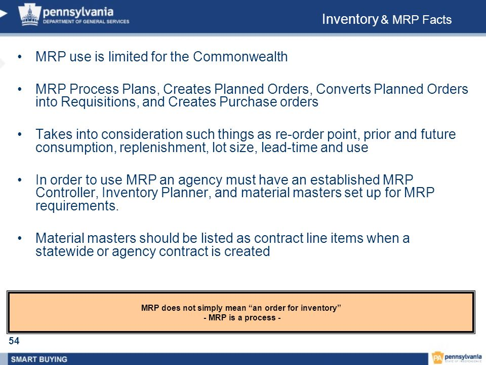 MRP does not simply mean an order for inventory - MRP is a process -