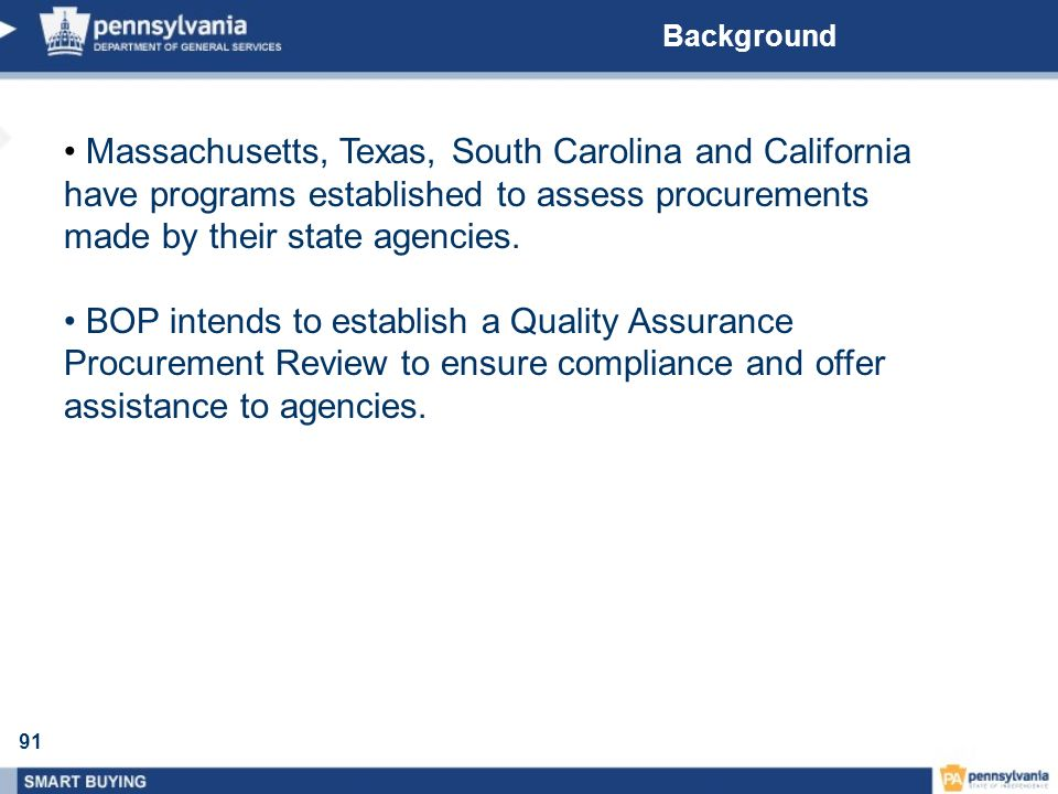 Background Massachusetts, Texas, South Carolina and California have programs established to assess procurements made by their state agencies.