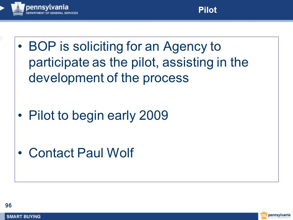 Pilot BOP is soliciting for an Agency to participate as the pilot, assisting in the development of the process.