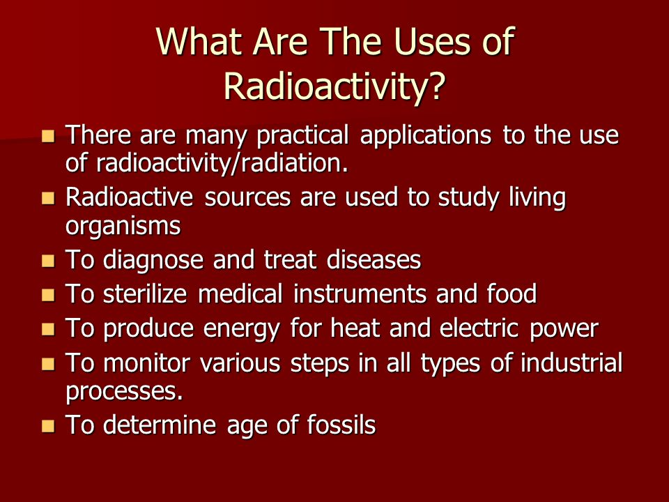 What Are The Uses of Radioactivity