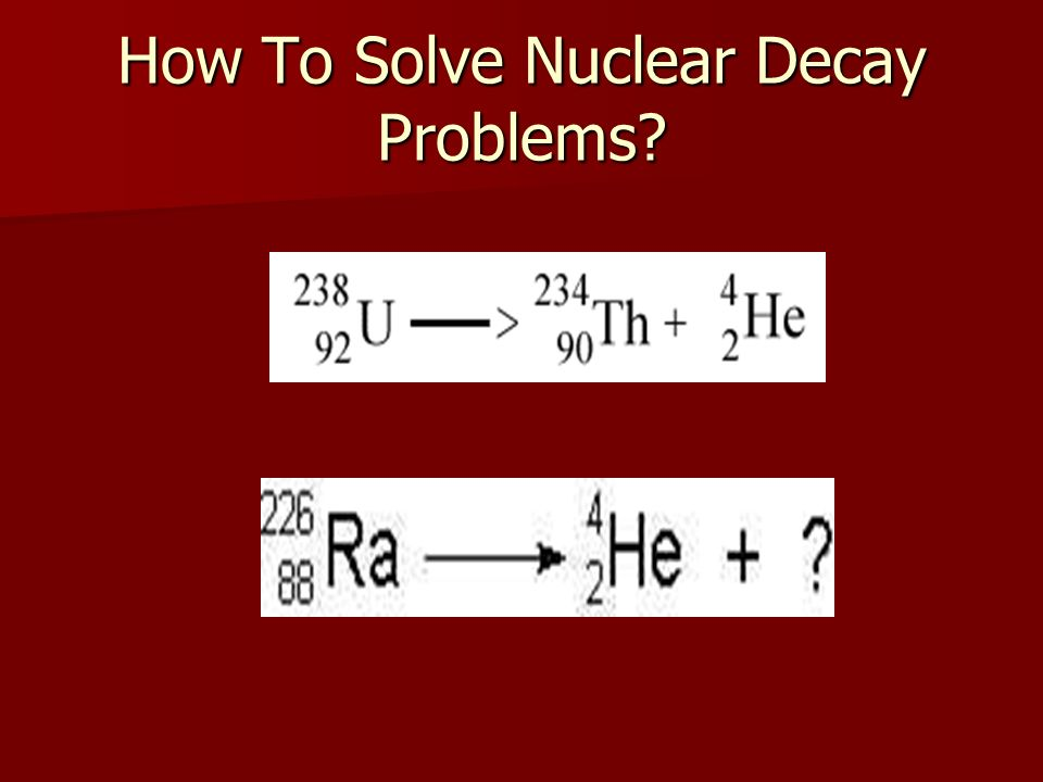 How To Solve Nuclear Decay Problems