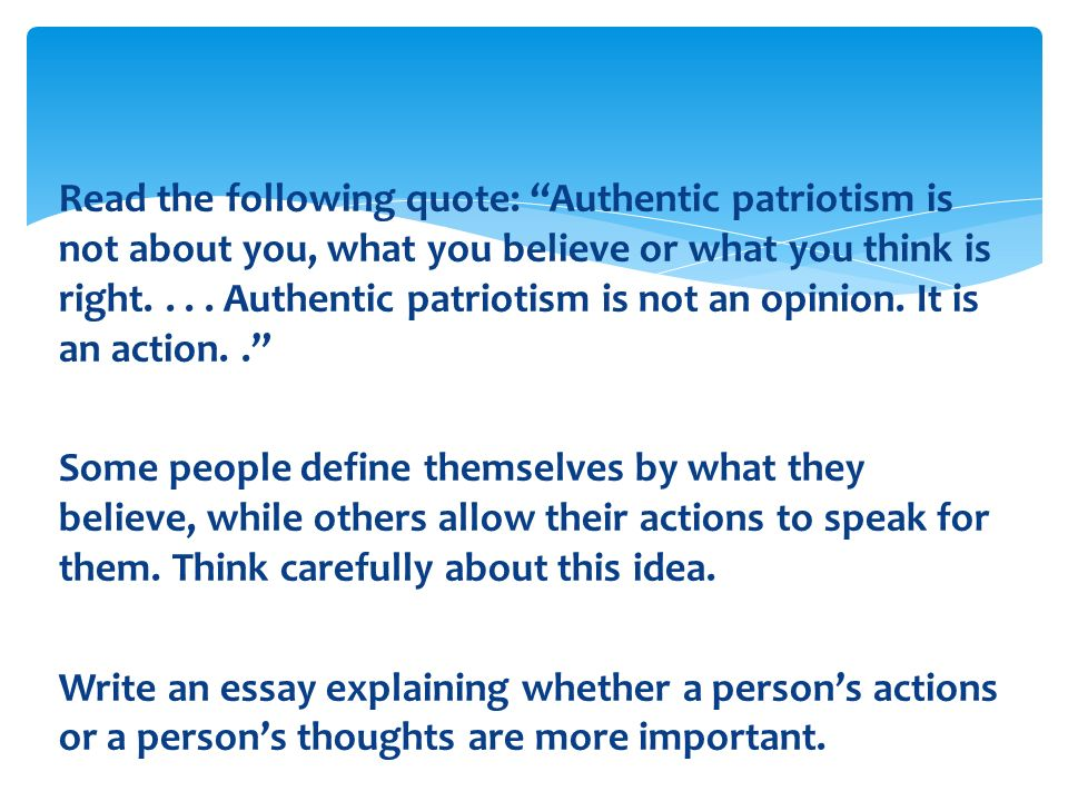 """Read the following quote: """"Authentic patriotism is not about you ..."""