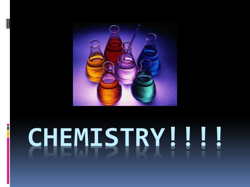 CHEMISTRY!!!!