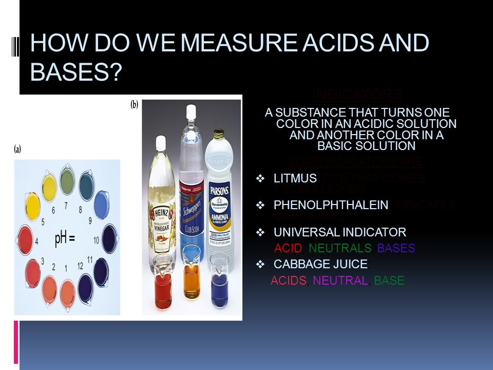 HOW DO WE MEASURE ACIDS AND BASES