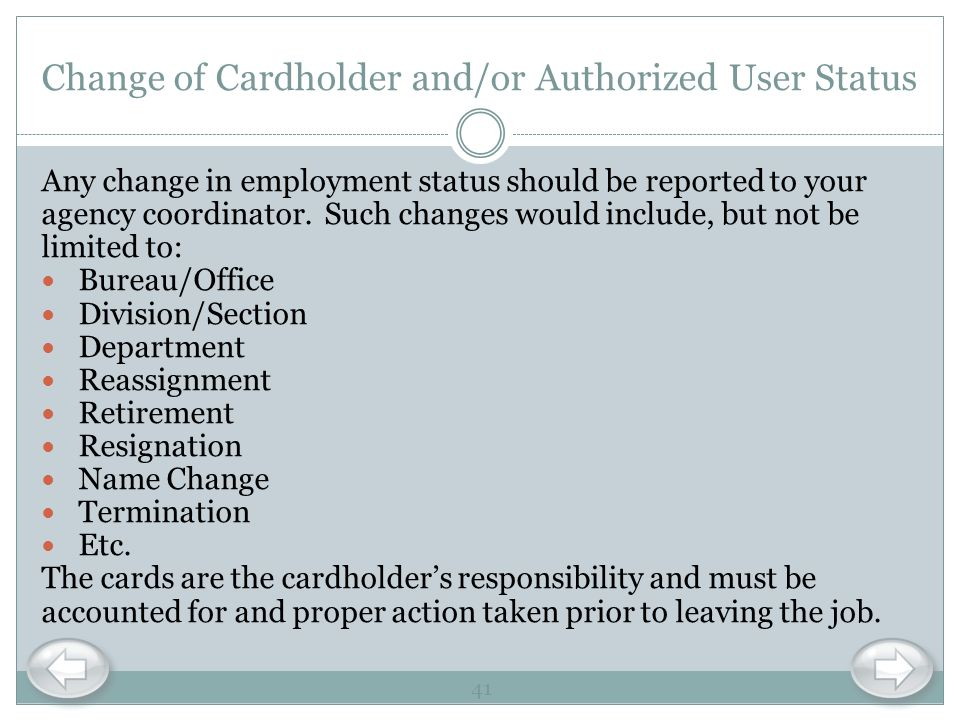 Change of Cardholder and/or Authorized User Status