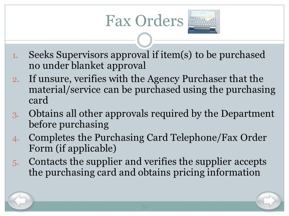 Fax Orders Seeks Supervisors approval if item(s) to be purchased no under blanket approval.