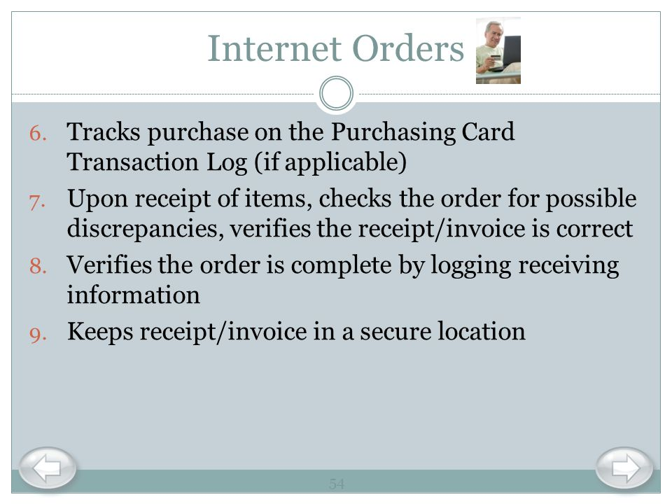 Internet Orders Tracks purchase on the Purchasing Card Transaction Log (if applicable)