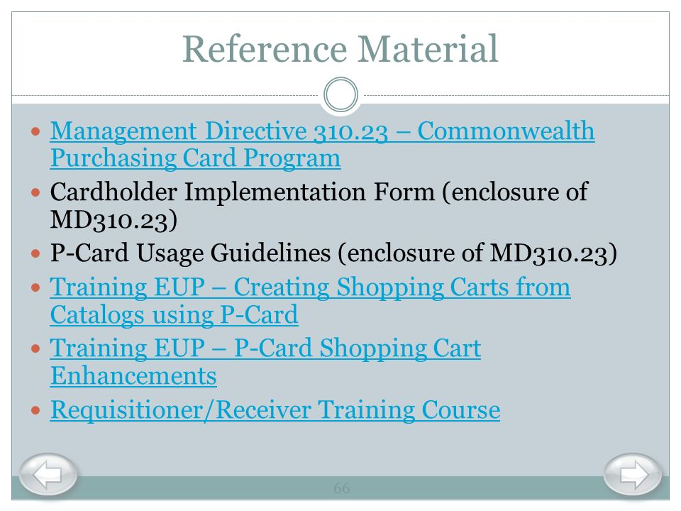 Reference Material Management Directive 310.23 – Commonwealth Purchasing Card Program. Cardholder Implementation Form (enclosure of MD310.23)