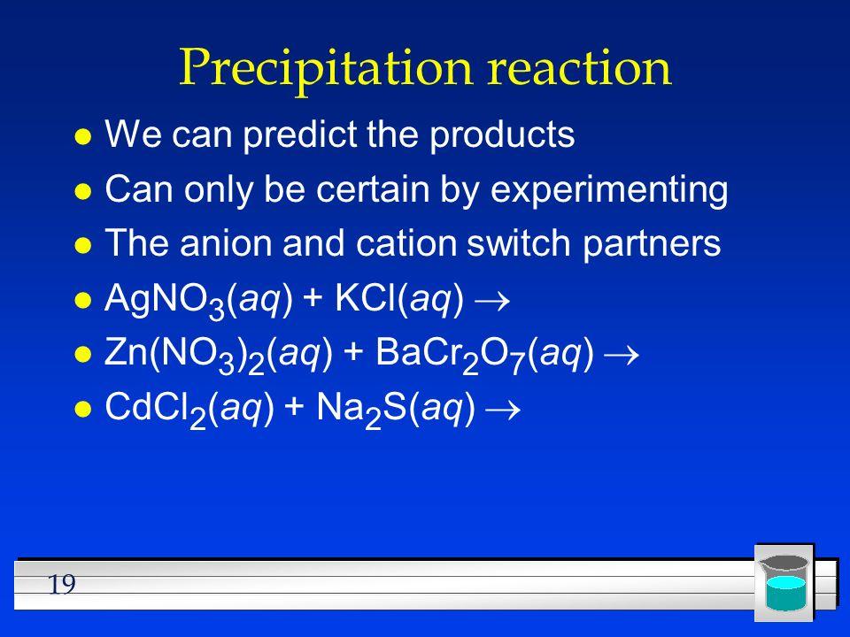 Precipitation reaction