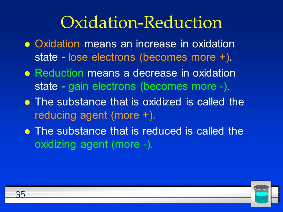 Oxidation-Reduction Oxidation means an increase in oxidation state - lose electrons (becomes more +).