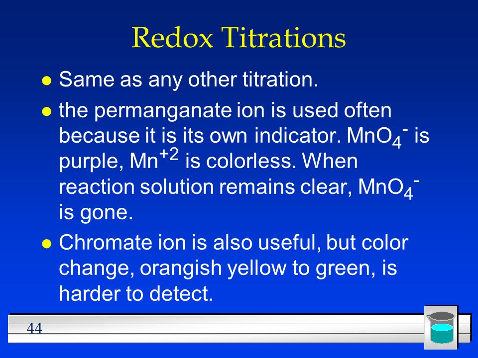 Redox Titrations Same as any other titration.