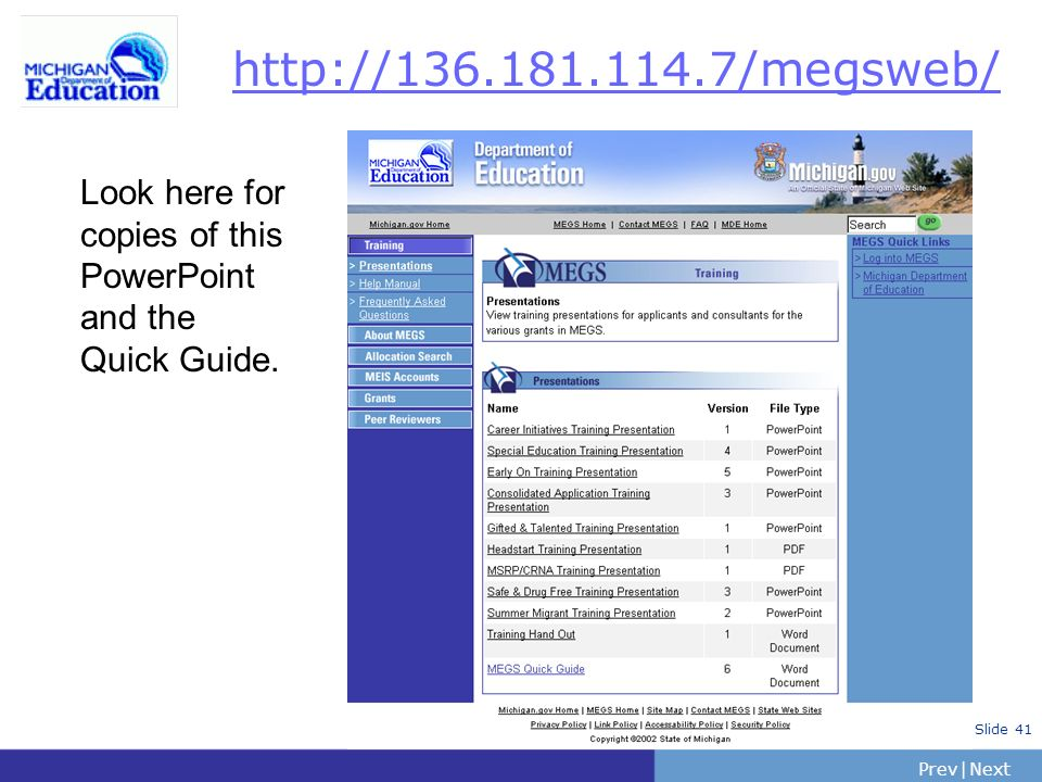http://136.181.114.7/megsweb/ Look here for copies of this PowerPoint and the Quick Guide.