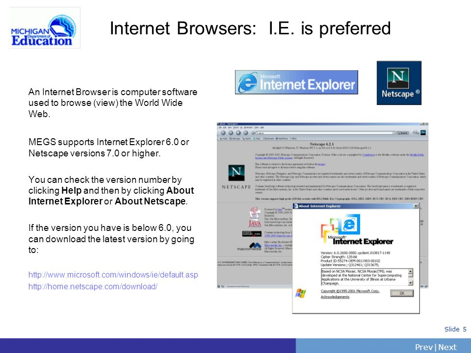 Internet Browsers: I.E. is preferred