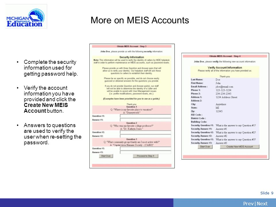 More on MEIS Accounts Complete the security information used for getting password help.
