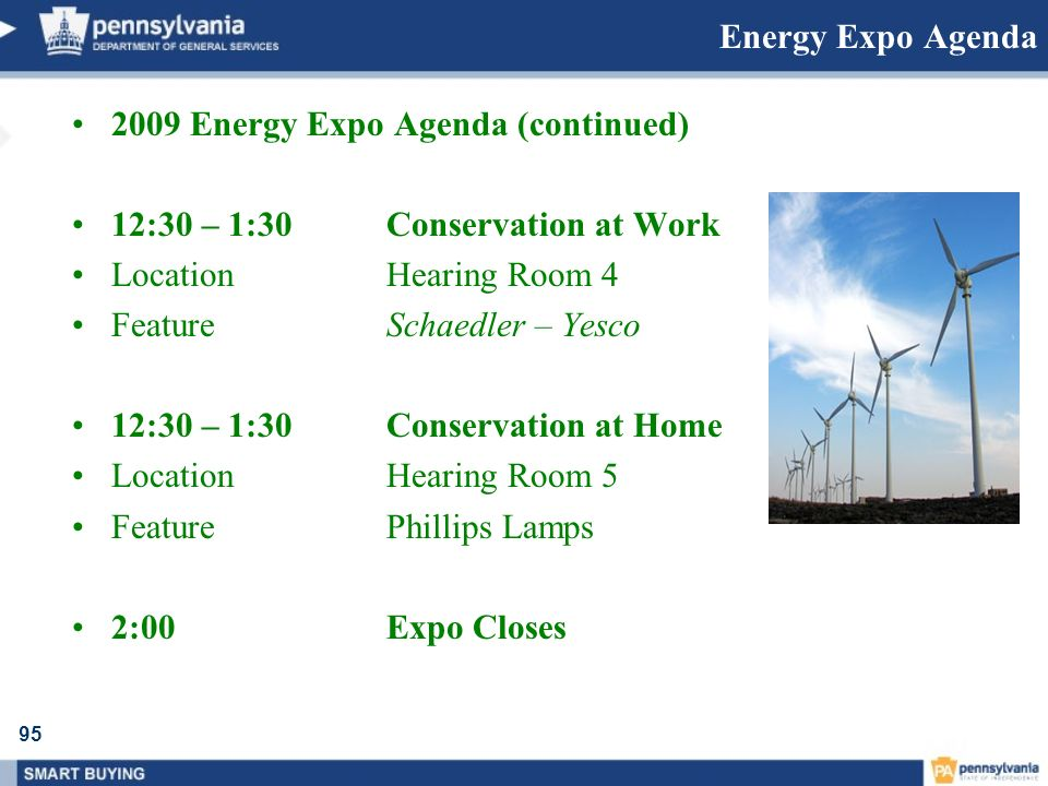Energy Expo Agenda 2009 Energy Expo Agenda (continued) 12:30 – 1:30 Conservation at Work. Location Hearing Room 4.