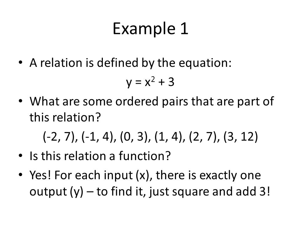 Example 1 A relation is defined by the equation: y = x2 + 3