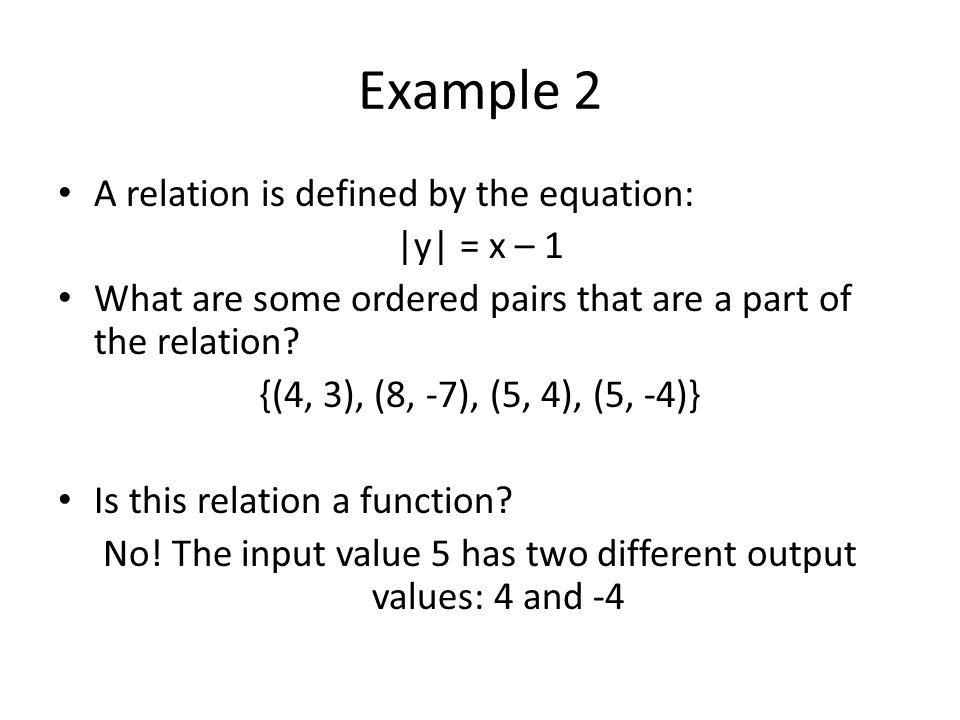 No! The input value 5 has two different output values: 4 and -4