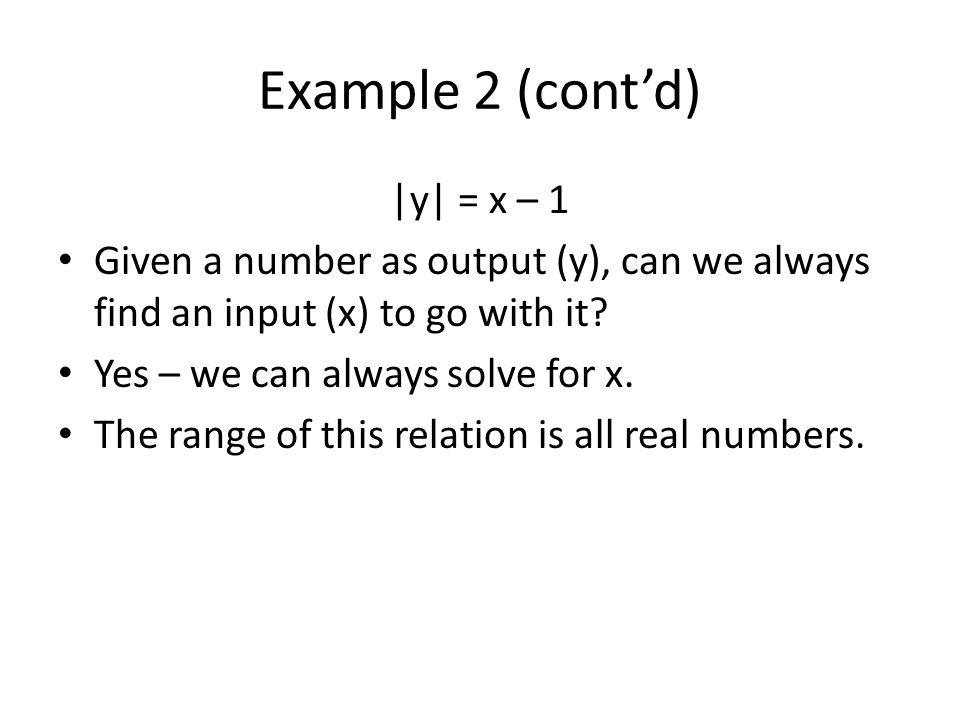 Example 2 (cont'd) |y| = x – 1