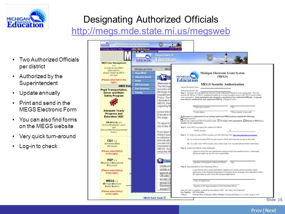Designating Authorized Officials http://megs.mde.state.mi.us/megsweb
