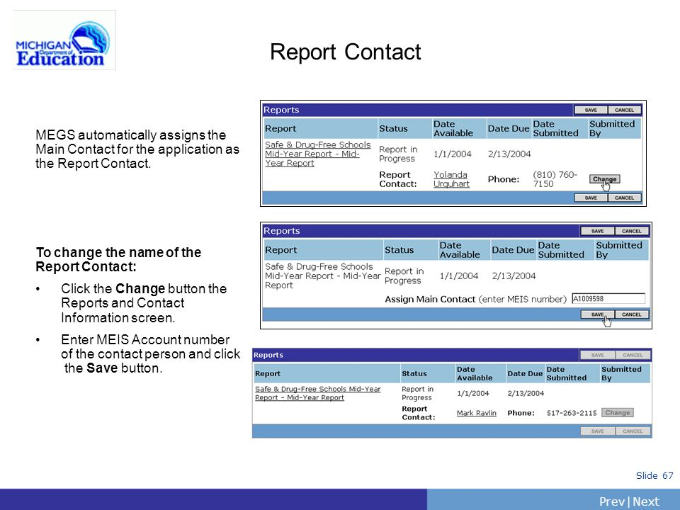 Report Contact MEGS automatically assigns the Main Contact for the application as the Report Contact.