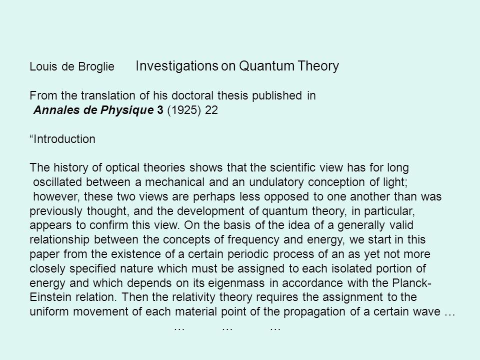 broglie thesis einstein The second paper, louis de broglie's master's thesis,  in a letter to his esteemed friend hendrik antoon lorentz einstein wrote about de broglie's work:.