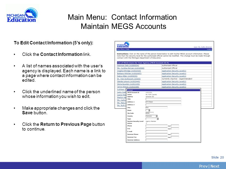 Main Menu: Contact Information Maintain MEGS Accounts To Edit Contact Information (5's only): Click the Contact Information link.