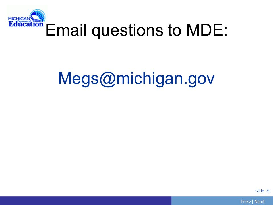 Email questions to MDE: Megs@michigan.gov
