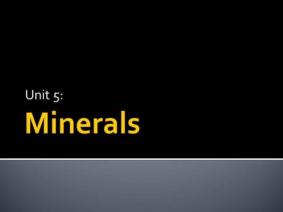 Unit 5: Minerals