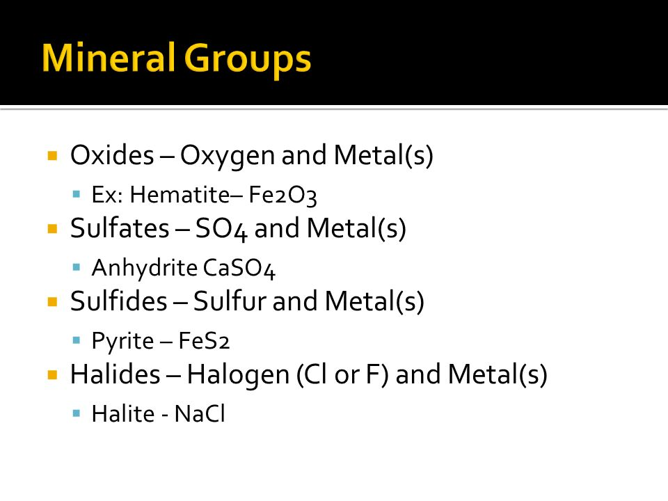 Mineral Groups Oxides – Oxygen and Metal(s)