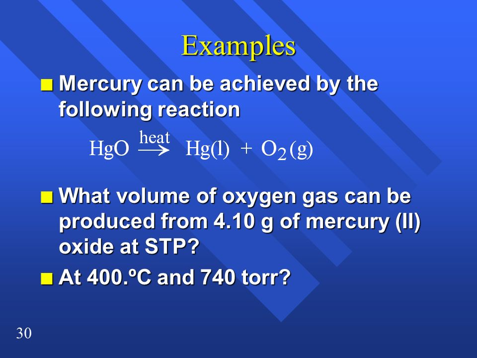 Examples Mercury can be achieved by the following reaction
