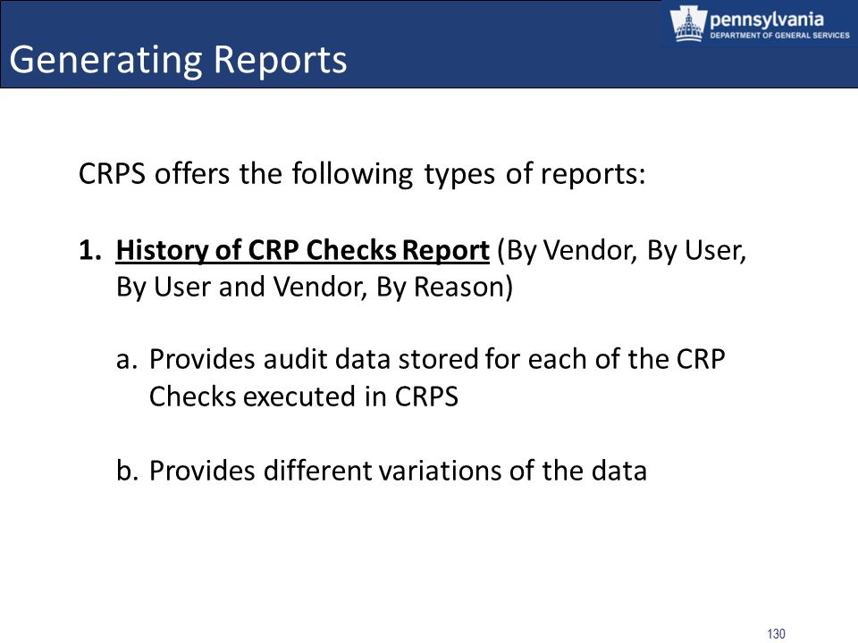 Generating Reports CRPS offers the following types of reports: