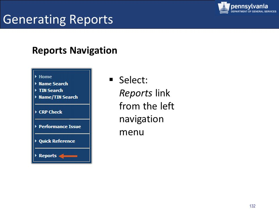 Generating Reports Reports Navigation Select: