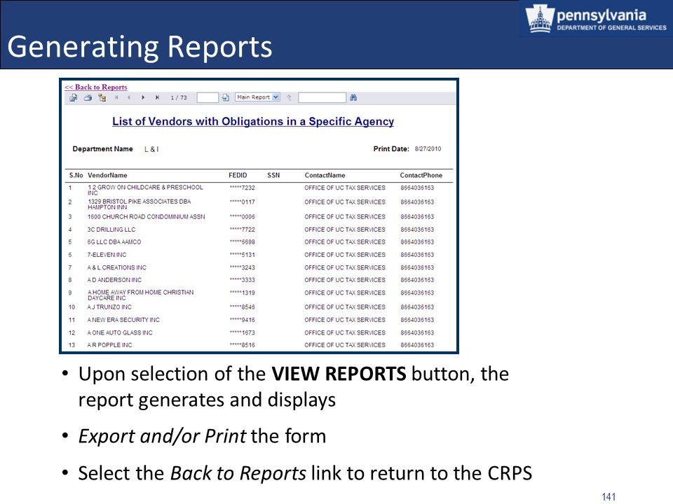 Generating Reports Upon selection of the VIEW REPORTS button, the report generates and displays. Export and/or Print the form.