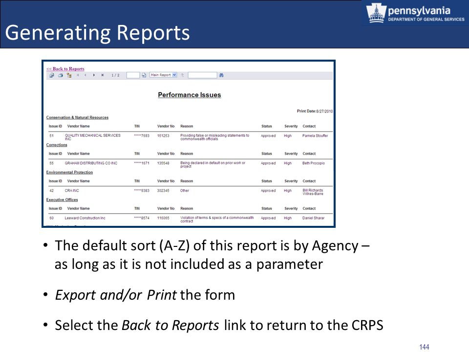 Generating Reports The default sort (A-Z) of this report is by Agency – as long as it is not included as a parameter.