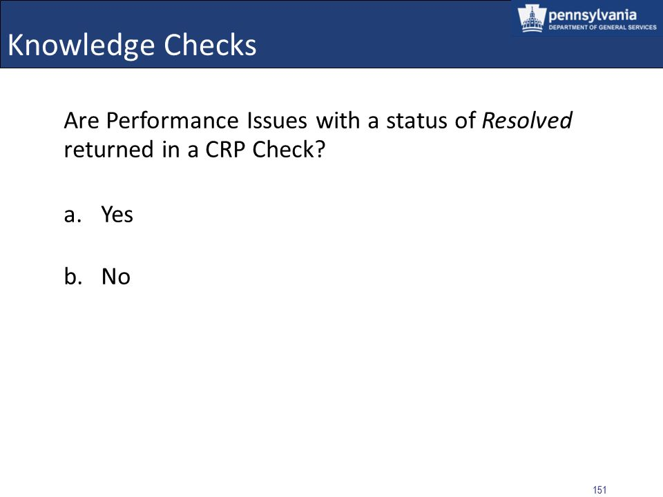 Knowledge Checks Are Performance Issues with a status of Resolved returned in a CRP Check Yes. No.